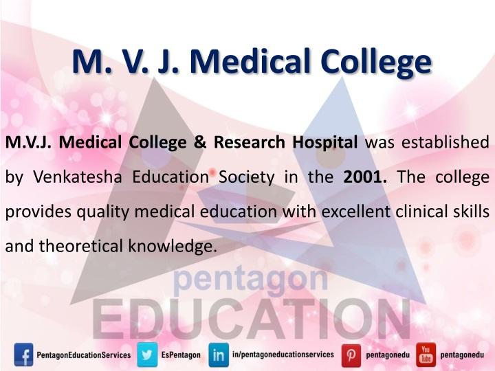 M. V. J. Medical College