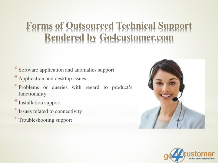 Forms of outsourced technical support rendered by go4customer com