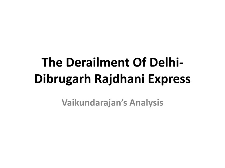 The derailment of delhi dibrugarh rajdhani express