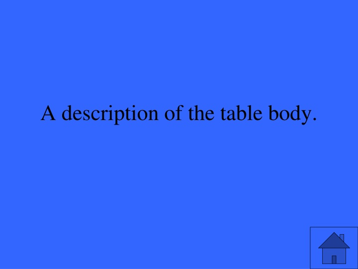 A description of the table body.