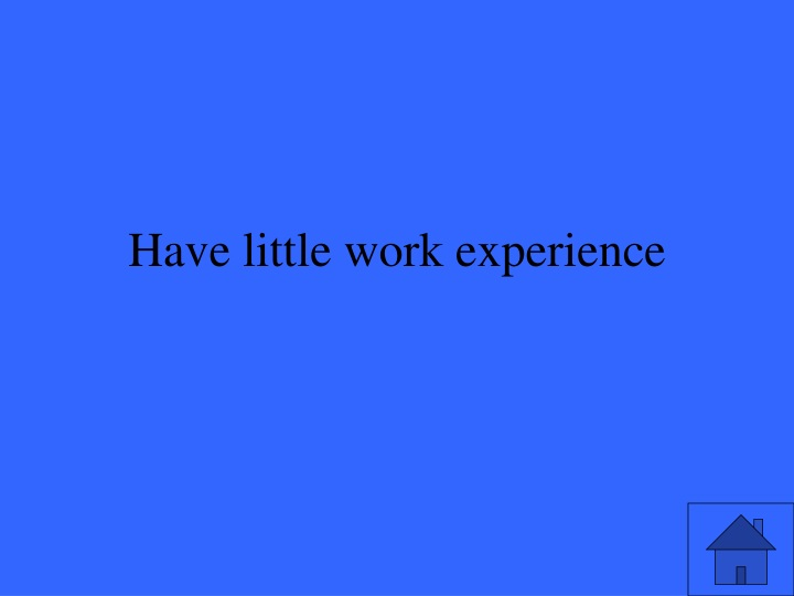 Have little work experience