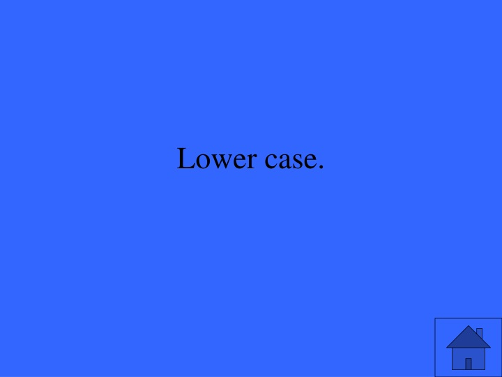 Lower case