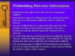 withholding directory information