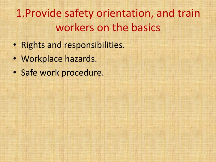 1.Provide safety orientation, and train workers on the basics