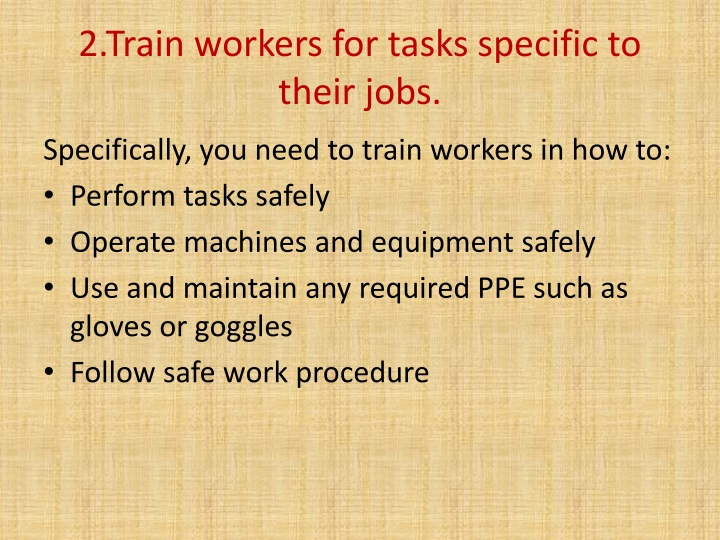2.Train workers for tasks specific to their jobs.