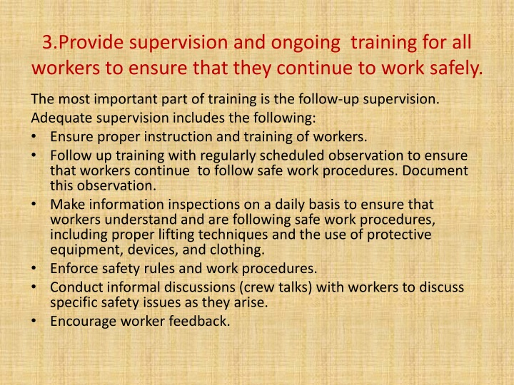 3.Provide supervision and ongoing  training for all workers to ensure that they continue to work safely.