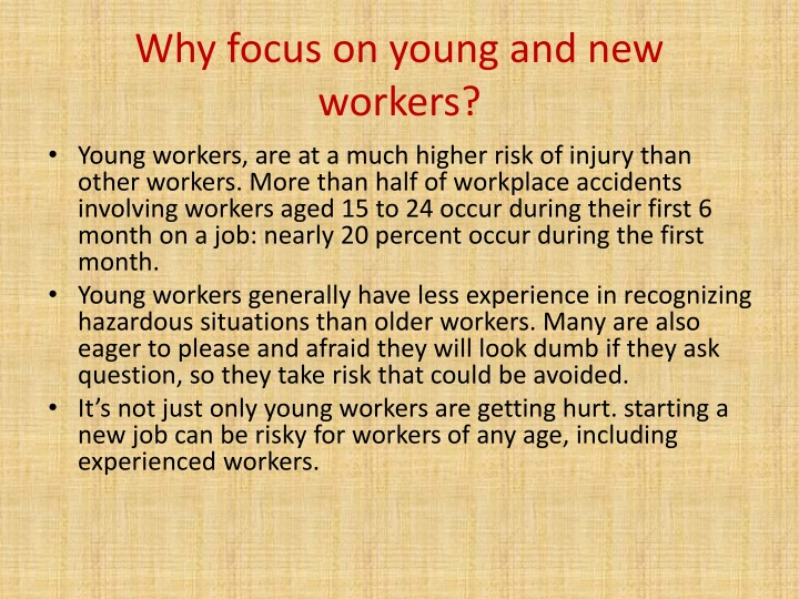 Why focus on young and new workers?