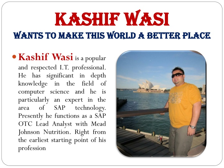 Kashif wasi wants to make this world a better place