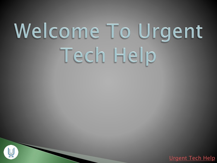 Welcome to urgent tech help