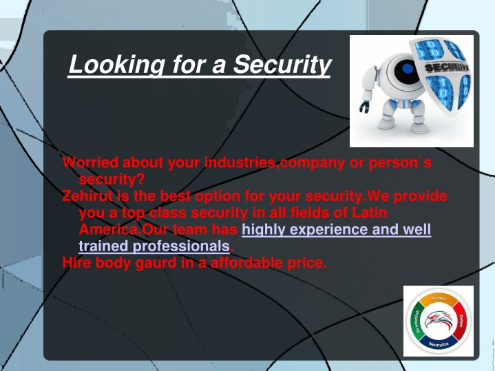Worried about your industries,company or person`s security?