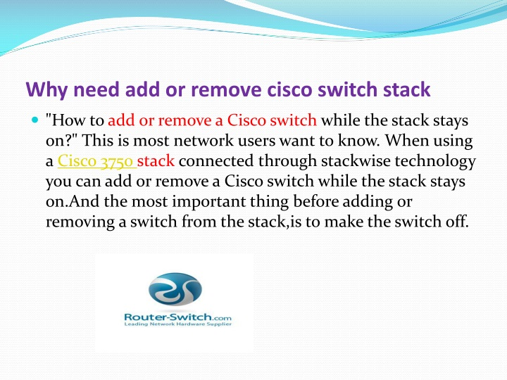 Why need add or remove cisco switch stack