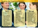 observe the coaching session