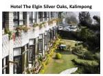 hotel the elgin silver oaks kalimpong
