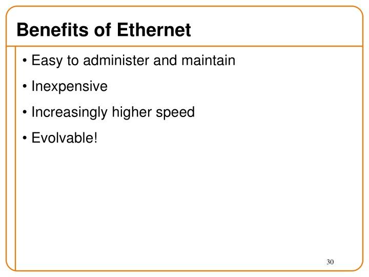 Benefits of Ethernet