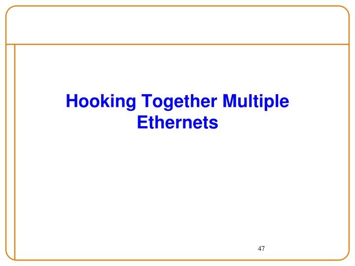 Hooking Together Multiple Ethernets