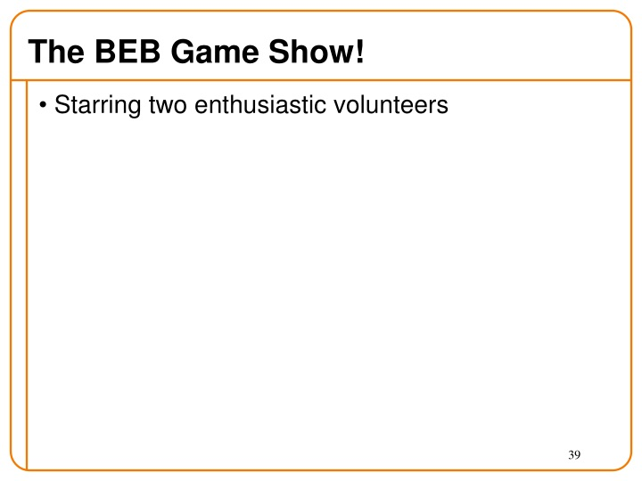The BEB Game Show!