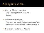 anonymity so far