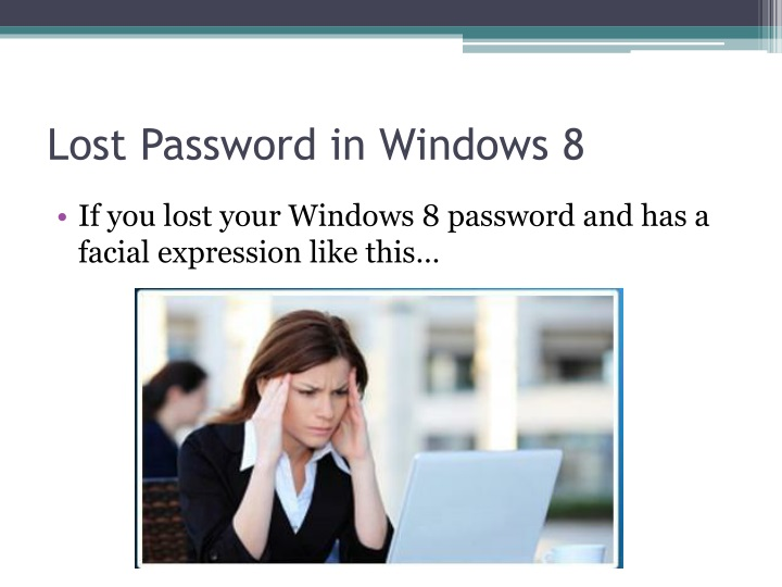 Lost Password in Windows 8