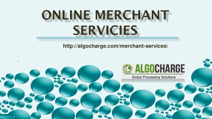 Online Merchant Servicies