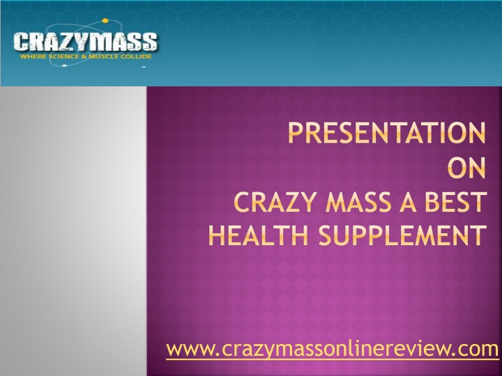 Presentation on crazy mass a best health supplement