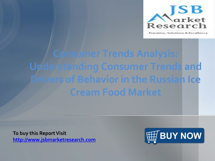 Consumer Trends Analysis: Understanding Consumer Trends and Drivers of Behavior in the Russian Ice Cream Food Market