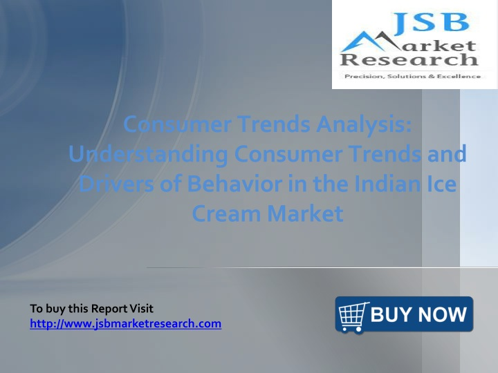Consumer Trends Analysis: Understanding Consumer Trends and Drivers of Behavior in the Indian Ice Cr...