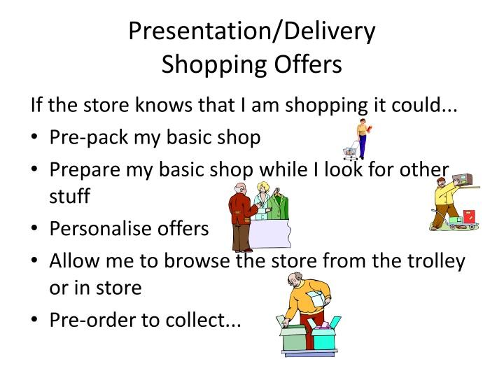 Presentation/Delivery