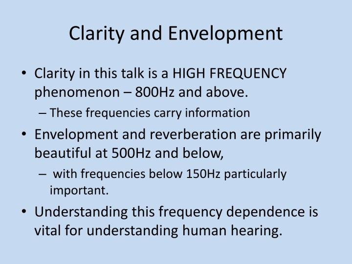 Clarity and Envelopment