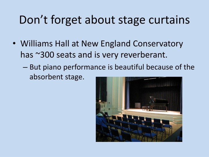 Don't forget about stage curtains