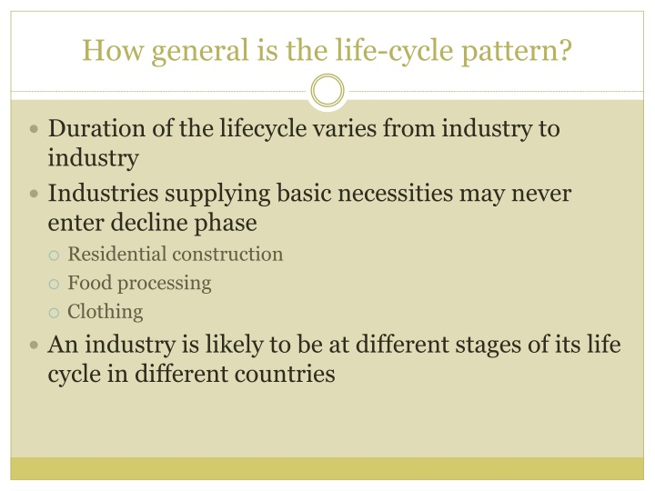 How general is the life-cycle pattern?