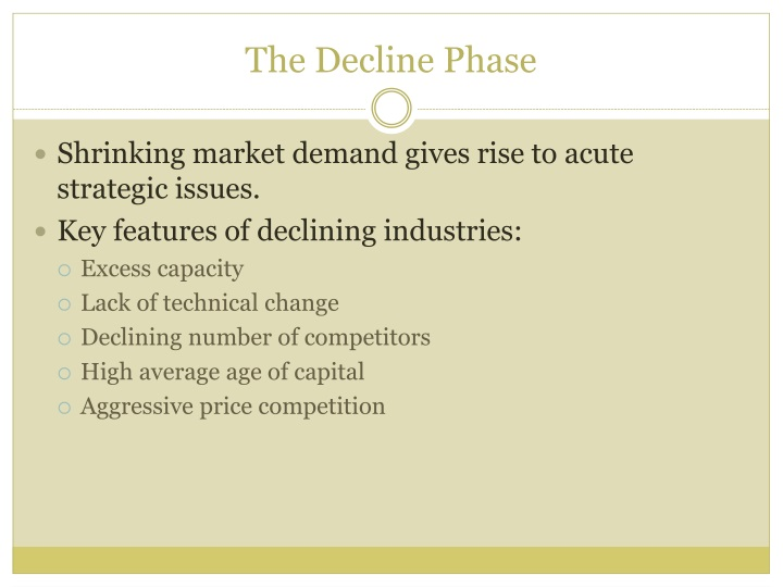 The Decline Phase