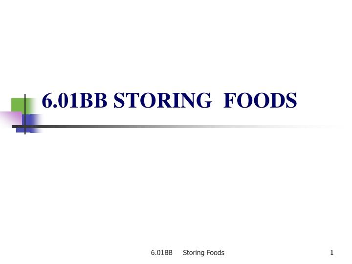 6.01BB STORING  FOODS