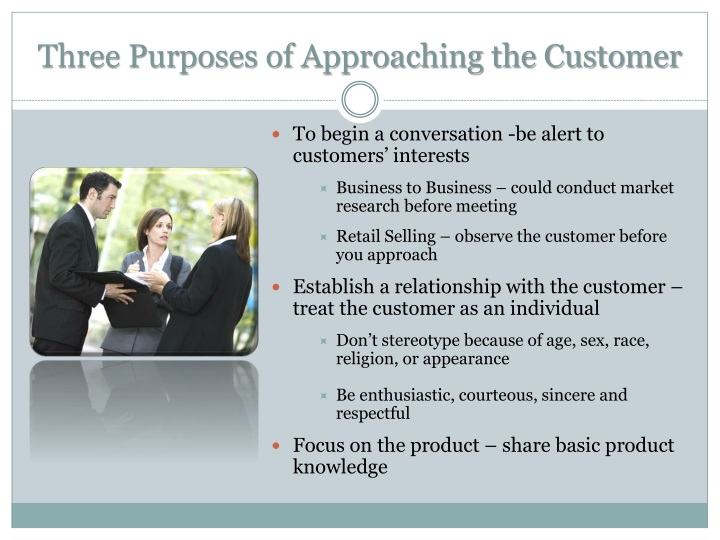 Three Purposes of Approaching the Customer