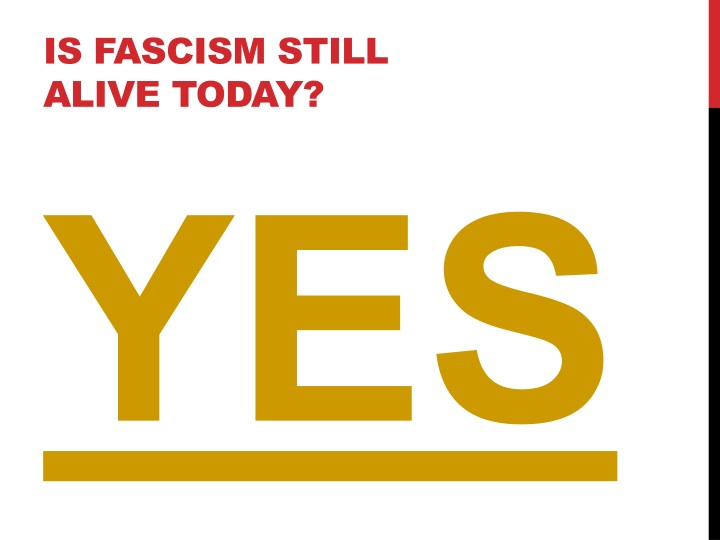 Is Fascism still Alive today?