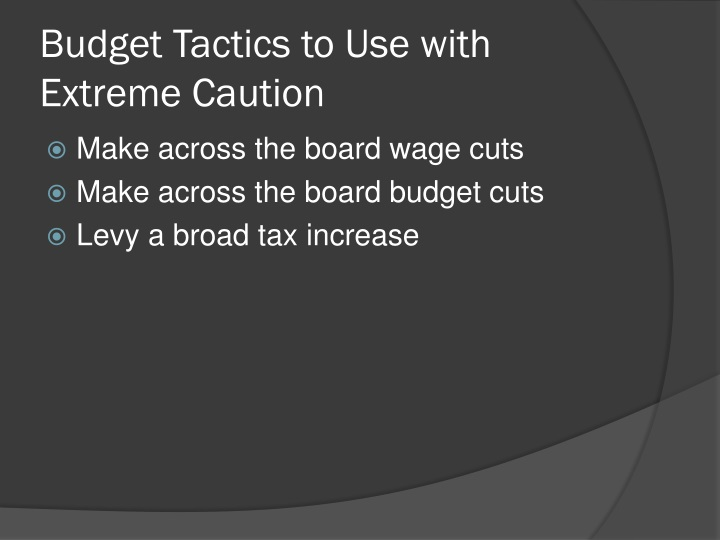 Budget Tactics to Use with Extreme Caution