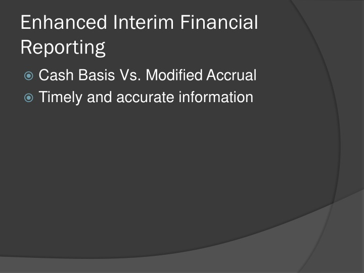 Enhanced Interim Financial Reporting