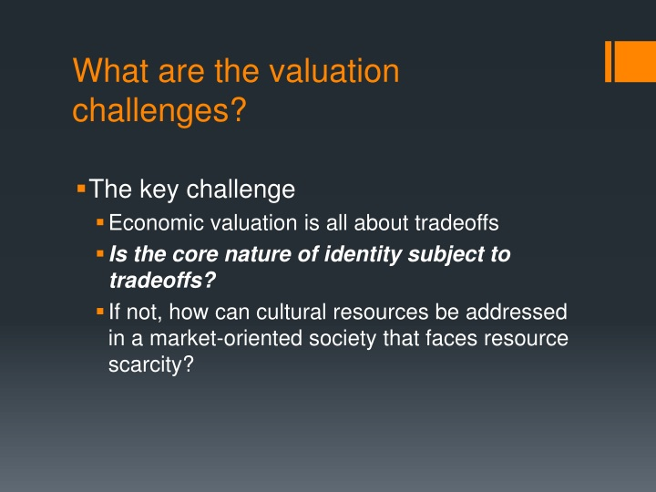 What are the valuation challenges?