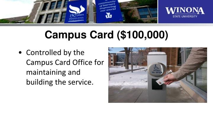 Campus Card ($100,000)