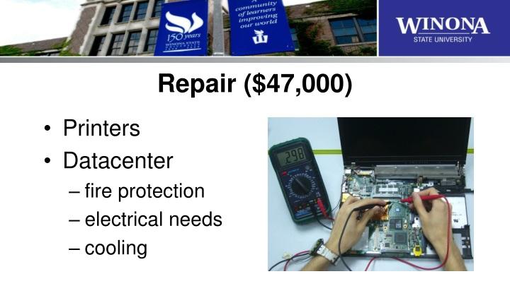 Repair ($47,000)
