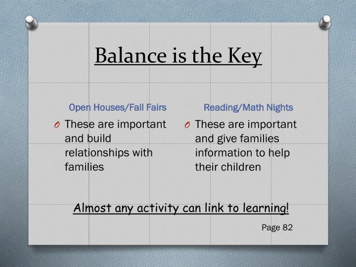 Balance is the Key
