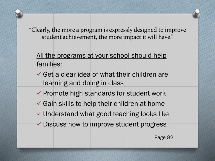 """Clearly, the more a program is expressly designed to improve student achievement, the more impact it will have."""