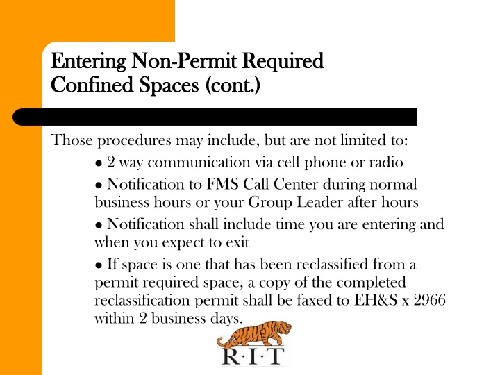Entering Non-Permit Required           Confined Spaces (cont.)