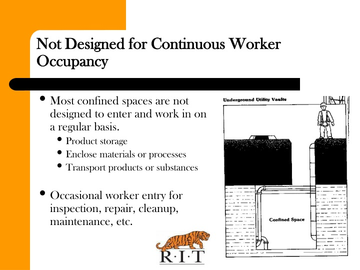 Most confined spaces are not designed to enter and work in on a regular basis.