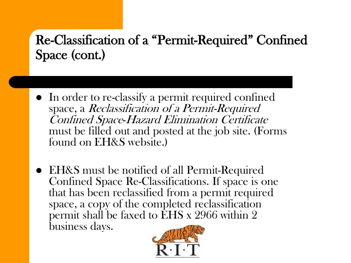 In order to re-classify a permit required confined space, a