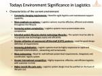 todays environment significance in logistics1