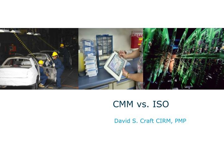 CMM vs. ISO