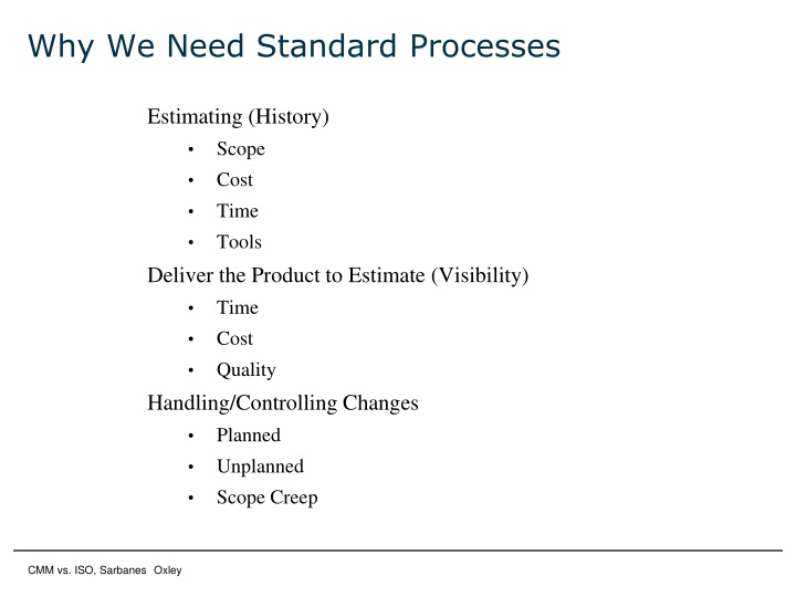 Why We Need Standard Processes