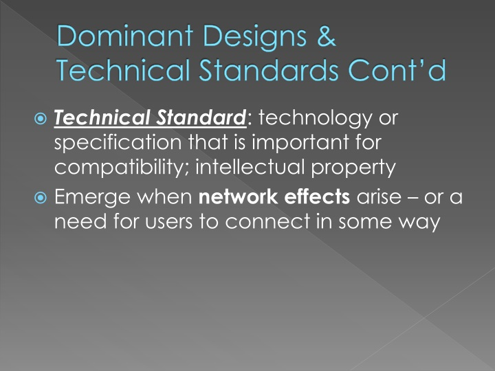 Dominant Designs & Technical Standards Cont'd