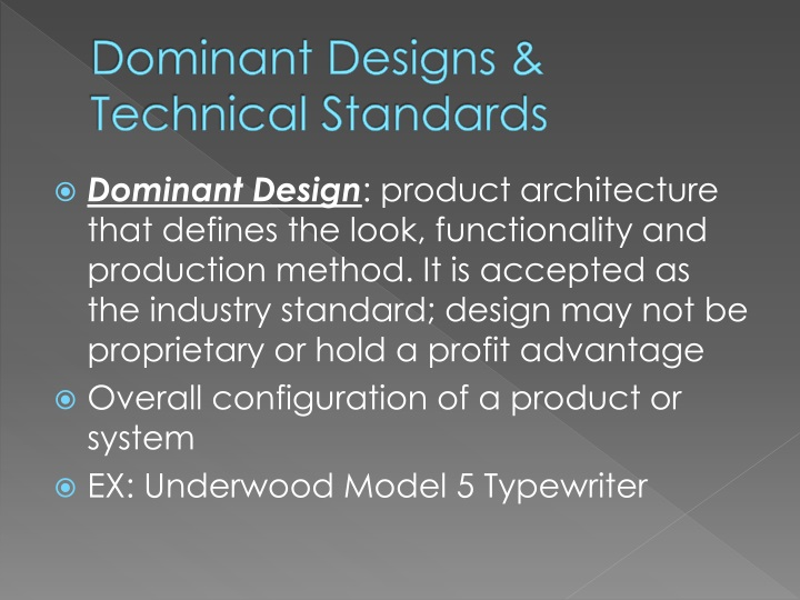 Dominant Designs & Technical Standards