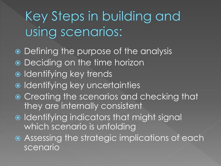Key Steps in building and using scenarios: